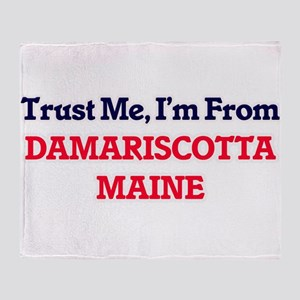 Trust Me, I'm from Damariscotta Main Throw Blanket